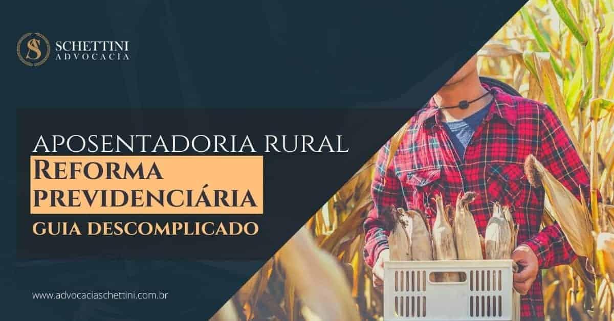 Aposentadoria Rural: Veja como ficou após a Reforma da Previdência!